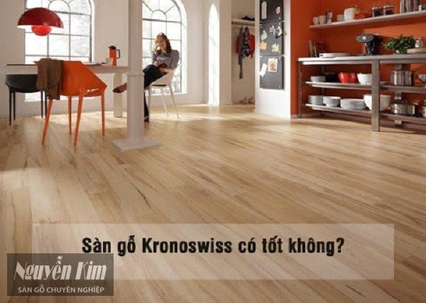 sàn gỗ kronoswiss có tốt không
